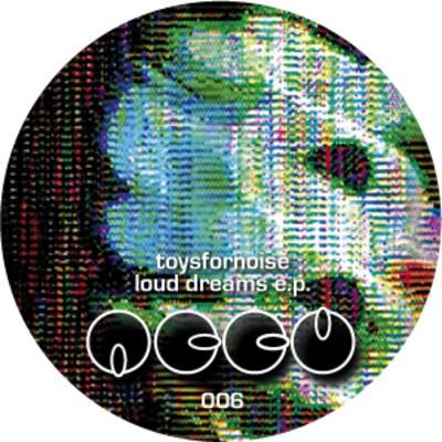 Toysfornoise: Loud Dreams EP