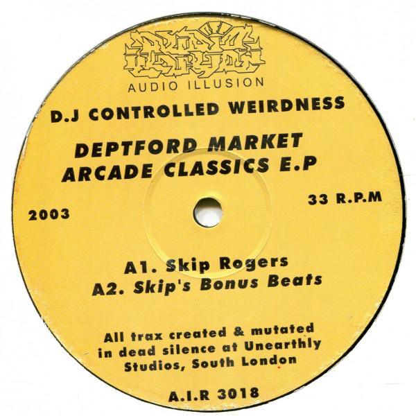 DJ Controlled Weirdness: Deptford Market Arcade Classics E.P.