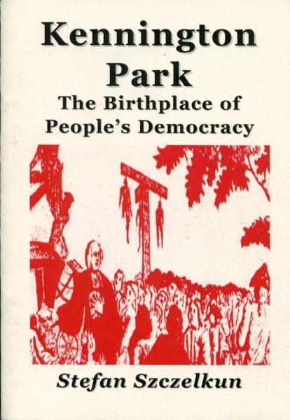 Stefan Szczelkun: Kennington Park - The Birthplace of People's Democracy
