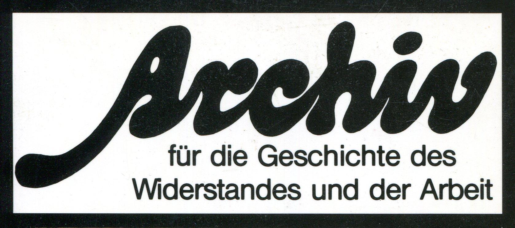 Archiv für die Geschichte des Widerstandes und der Arbeit