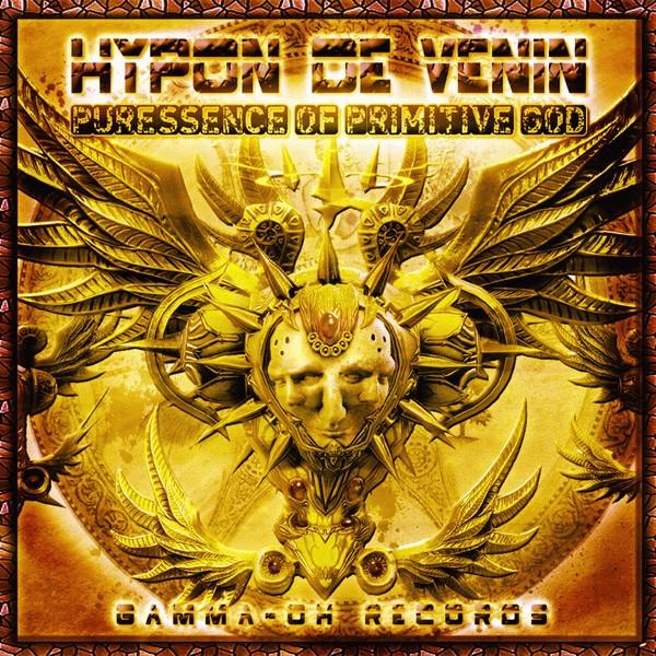Hypon de Venin: Puressence Of Primitive God