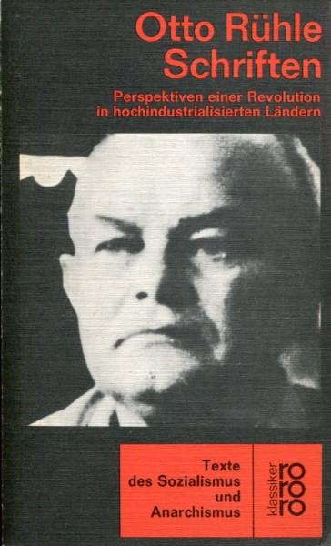 Otto Rühle: Schriften - Perspektiven einer Revolution in hochindustrialisierten Ländern
