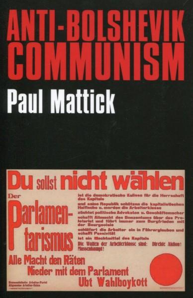 Paul Mattick: Anti-Bolshevik Communism