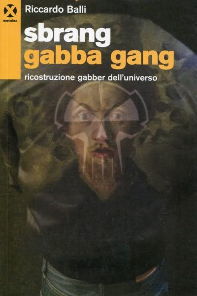 Riccardo Balli: Sbrang Gabba Gang