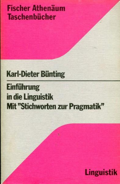 """Karl-Dieter Bünting: Einführung in die Linguistik. Mit """"Stichworten zur Pragmatik"""""""