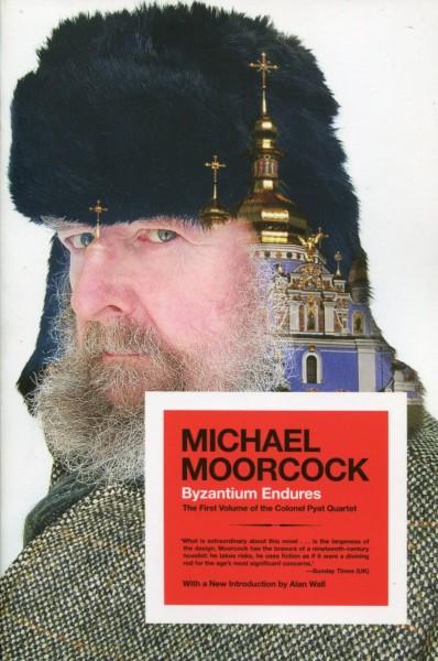 Michael Moorcock: Byzantium Endures