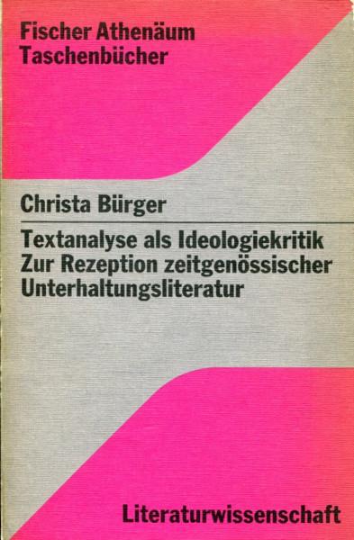 Christa Bürger: Textanalyse als Ideologiekritik