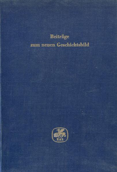 Fritz Klein und Joachim Streisand: Beiträge zum neuen Geschichtsbild- Zum 60.Geburtstag von Alfred M