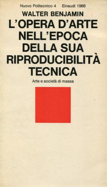 Walter Benjamin: L'opere d'arte nell'epoca della sua riproducibilità tecnica