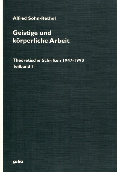 Alfred Sohn-Rethel: Geistige und körperliche Arbeit (2 Bände)