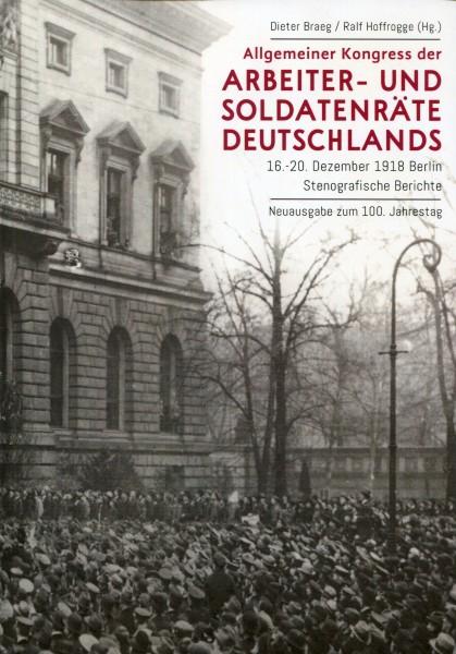 Allgemeiner Kongress der Arbeiter- und Soldatenräte Deutschlands. 16.- 20. Dezember 1918 Berlin – St