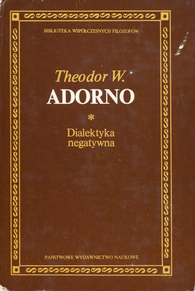 Theodor W. Adorno: Dialektyka negatywna