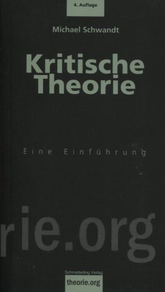 Michael Schwandt: Kritische Theorie - Eine EInführung