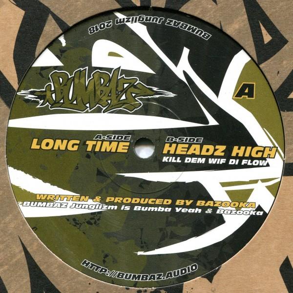 BUMBAZ Junglizm: Long Time / Headz High (Kill Dem Wif Di Flow)