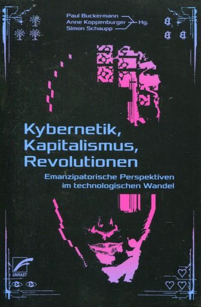 Buckermann, Koppenburger, Schaupp (Hg.): Kybernetik, Kapitalismus, Revolutionen