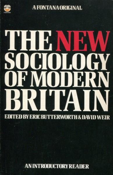 Eric Butterworth & David Weir (Eds.): The New Sociology of Modern Britain
