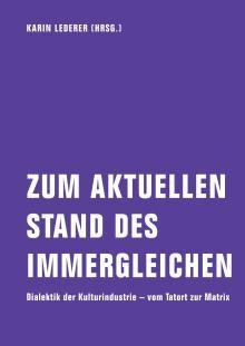 Karin Lederer (Hg.): Zum aktuellen Stand des Immergleichen