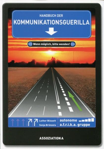 Autonome a.f.r.i.k.a. Gruppe, Luther Blissett, Sonja Brünzels: Handbuch der Kommunikationsguerilla