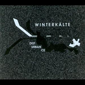 Winterkälte: Dist Urbance Ce CD