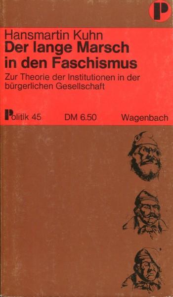 Hansmartin Kuhn: Der lange Marsch in den Faschismus