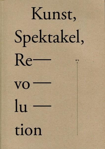 Kunst - Spektakel - Revolution #3
