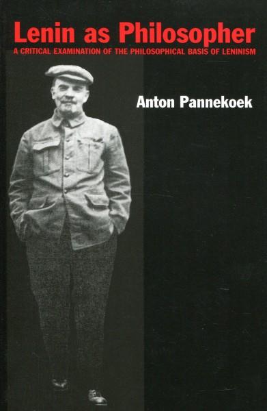 Anton Pannekoek: Lenin as Philosopher