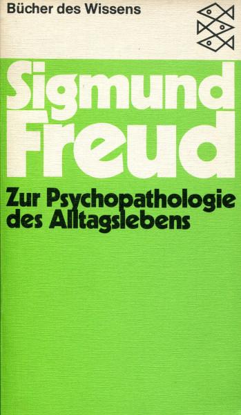 Sigmund Freud: Zur Psychopathologie des Alltagslebens