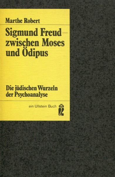 Marthe Robert: Sigmund Freud zwischen Moses und Ödipus