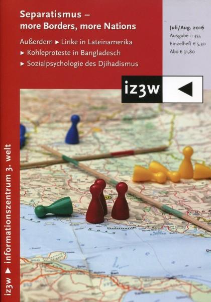 iz3w 355 - Separatismus - more Borders, more Nations