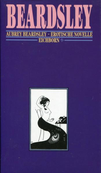 Aubrey Beardsley: Erotische Novelle