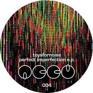 toysfornoise: Perfect Imperfection E.P.