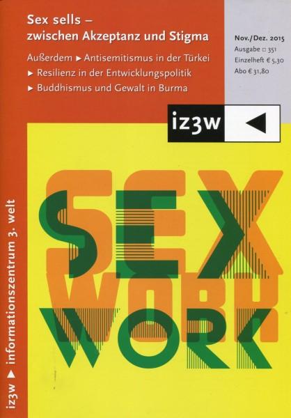 iz3w 351 - Sex sells - zwischen Akzeptanz und Stigma