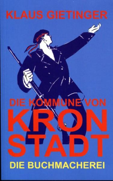 Klaus Gietinger: Die Kommune von Kronstadt