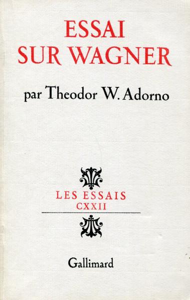 Theodor W. Adorno: Essai sur Wagner