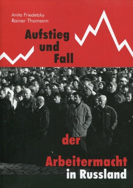 Rainer Thomann, Anita Friedetzky: Aufstieg und Fall der Arbeitermacht in Russland