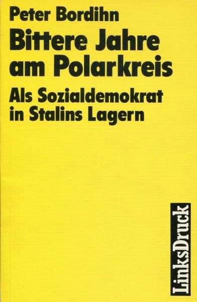 Peter Bordihn: Bittere Jahre am Polarkreis