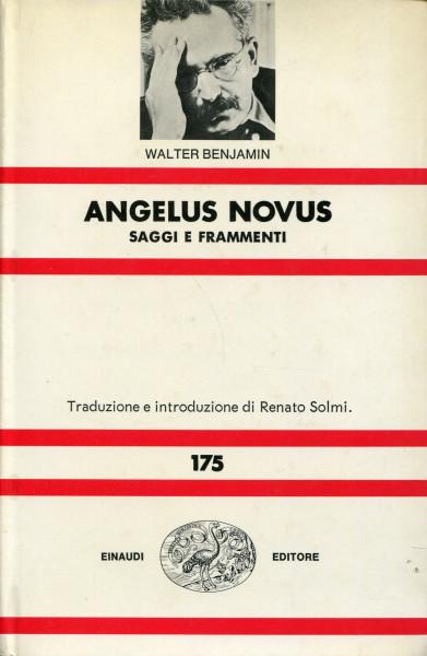 Walter Benjamin: Angelus Novus - Saggi e fragmenti