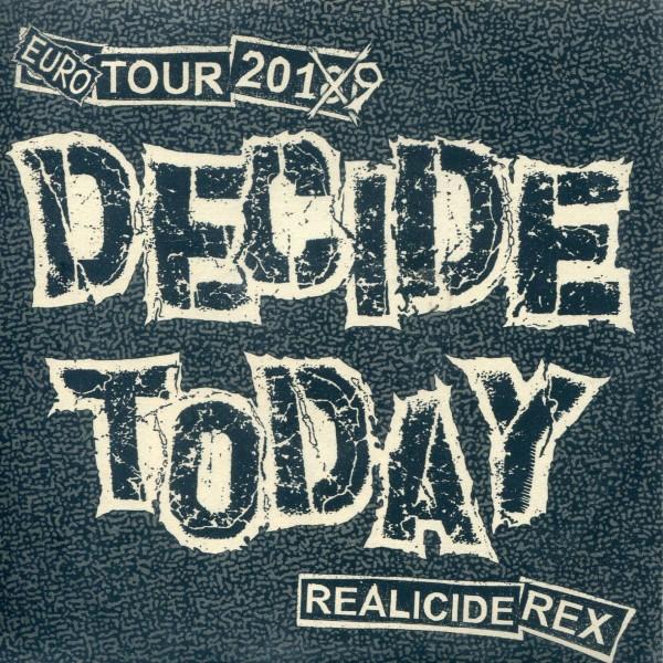 Decide Today: Euro Tour 2019 - Realicide Rex