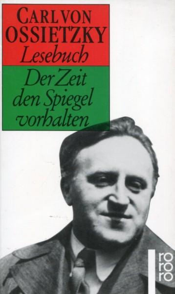Carl von Ossietzky: Lesebuch - Der Zeit den Spiegel vorhalten