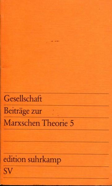 Gesellschaft - Beiträge zur Marxschen Theorie 5