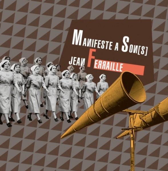 Jean Ferraille: Manifeste A Son(s)