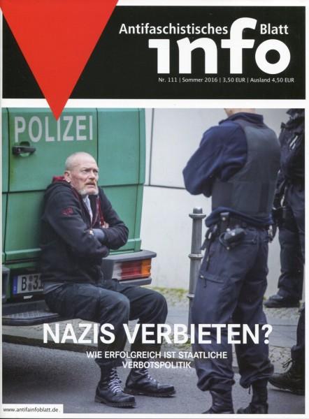 Antifaschistisches Info Blatt Nr. 111 - Nazis verbieten? Wie erfolgreich ist staatliche Verbotspolit