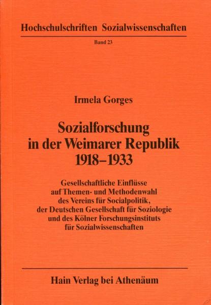 Irmela Gorges: Sozialforschung in der Weimarer Republik 1918-1933