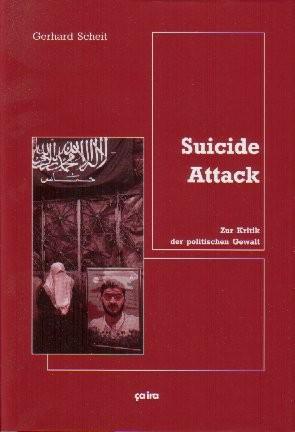 Gerhard Scheit: Suicide Attack