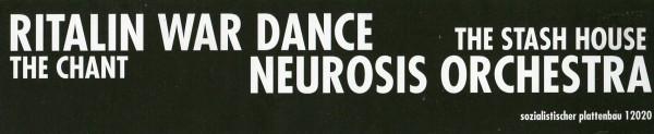 Ritalin War Dance/Neurosis Orchestra: The Chant/The Stash House