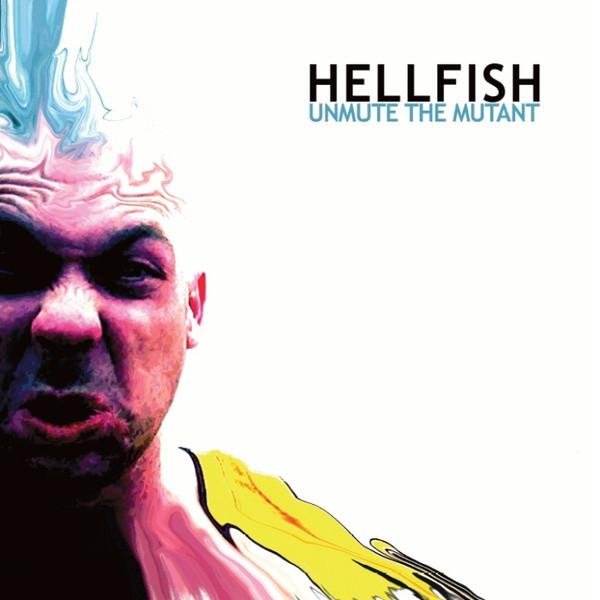 Hellfish: Unmute The Mutant
