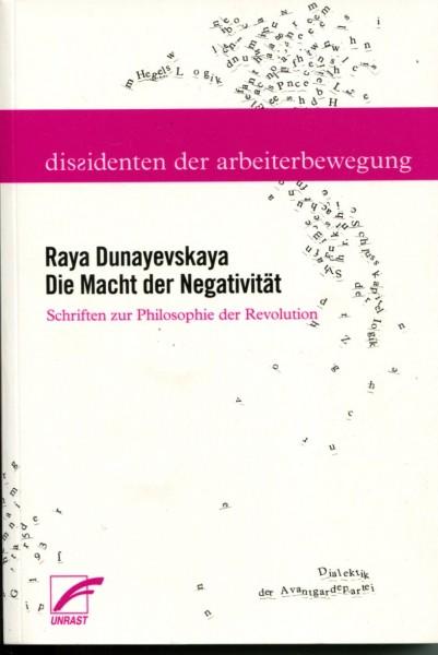 Raya Dunayevkaya: Die Macht der Negativität