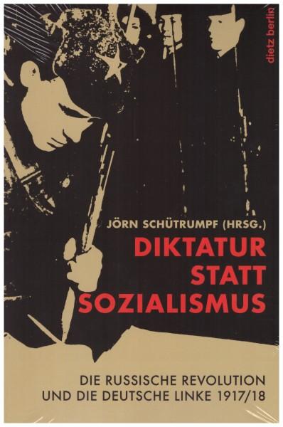 Jörn Schütrumpf (Hg.): Diktatur statt Sozialismus