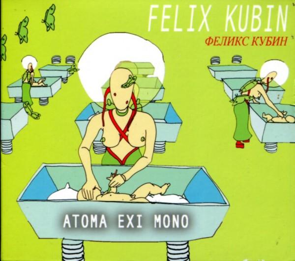 Felix Kubin: Atoma Exi Mono