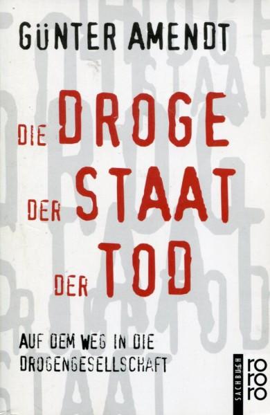 Günter Amendt: Die Droge, der Staat, der Tod